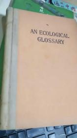 AN ECOLOGICAL GLOSSARY生态学名词词典