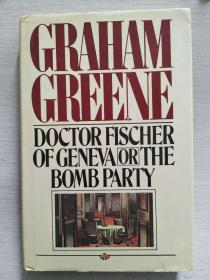 Doctor Fischer of Geneva or The Bomb Party  【英文原版,精装本,品相佳】