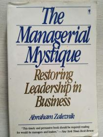 The Managerial Mystique 【英文原版,品相佳】