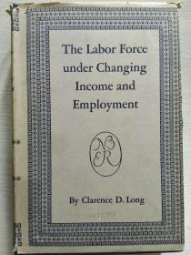 The Labor Force Under Changing Income and Employment 【英文原版,精装本,品相佳】