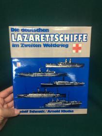 Die deutschen Lazarettschiffe im Zweiten Weltkrieg【第二次世界大战期间德国医船】【大开本画册】