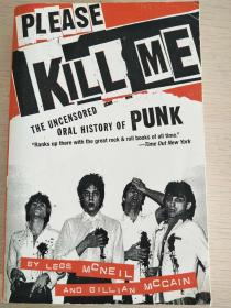 Please Kill Me :The Uncensored Oral History of Punk【英文原版,品相佳】