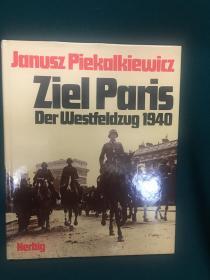 Ziel Paris Der Westfeldzug 1940【目标巴黎:1940年的西线战役】【大开本画册】