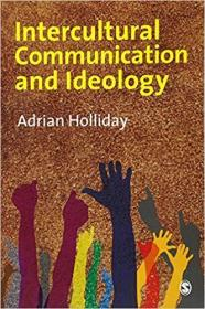 Intercultural Communication & Ideology Intercultural Communication and Ideology 9781847873873 1847873871
