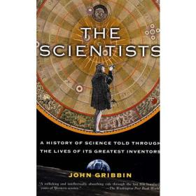 The Scientists:A History of Science Told Through the Lives of Its Greatest Inventors