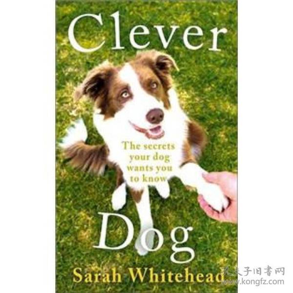 正版包邮n1/Clever Dog The Secrets Your Dog Wants You to Know/9780007444083/L11-6