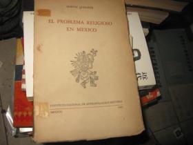 EL PROBLEMA RELIGIOSO EN MEXICO  毛边本未裁开