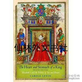 【包邮】The Heart and Stomach of a King: Elizabeth I and the Politics of Sex and Power
