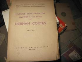 UNEVOS DOCUMENTOS  RELATIVOS A LOS BIENES DE HERNAN  CORTES 1547-1947 毛边本