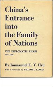 China's Entrance Into the Family of Nations: The Diplomatic Phase 1858-1880
