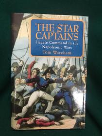 The Star Captains:Frigate Command in the Napoleonic Wars【明星船长们:拿破仑战争中的护卫舰司令部】