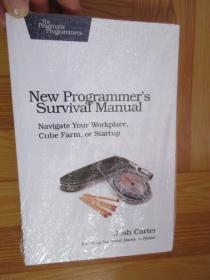New Programmer's Survival Manual: Navigate Your Workplace, Cube Farm, or Startup      (詳見圖)