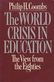 The World Crisis In Education: The View From The Eighties