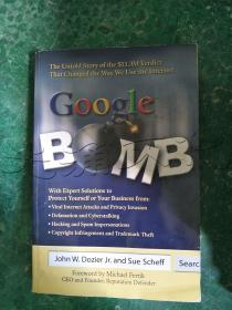 Google Bomb.The Untold Story of the $11.3M Verdict That Changed the Way We Use the Internet---[ID:320363][%#222C1%#]---[中图分类法][!I文学!]