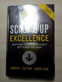 SCALING UP EXCELLENCE:Getting to more without settling for less