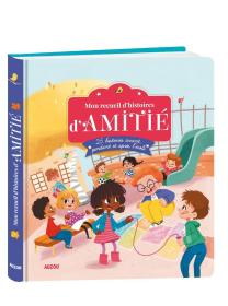 我的友情故事 法语版儿童绘本 Mon recueil dhistoires damitié