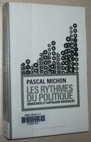 法语原版书 Les rythmes du politique. Démocratie et capitalisme mondialisé Broché – 2007 de Pascal Michon  (Auteur)