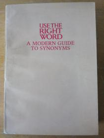 Use The Right Word: A modern guid to synonyms