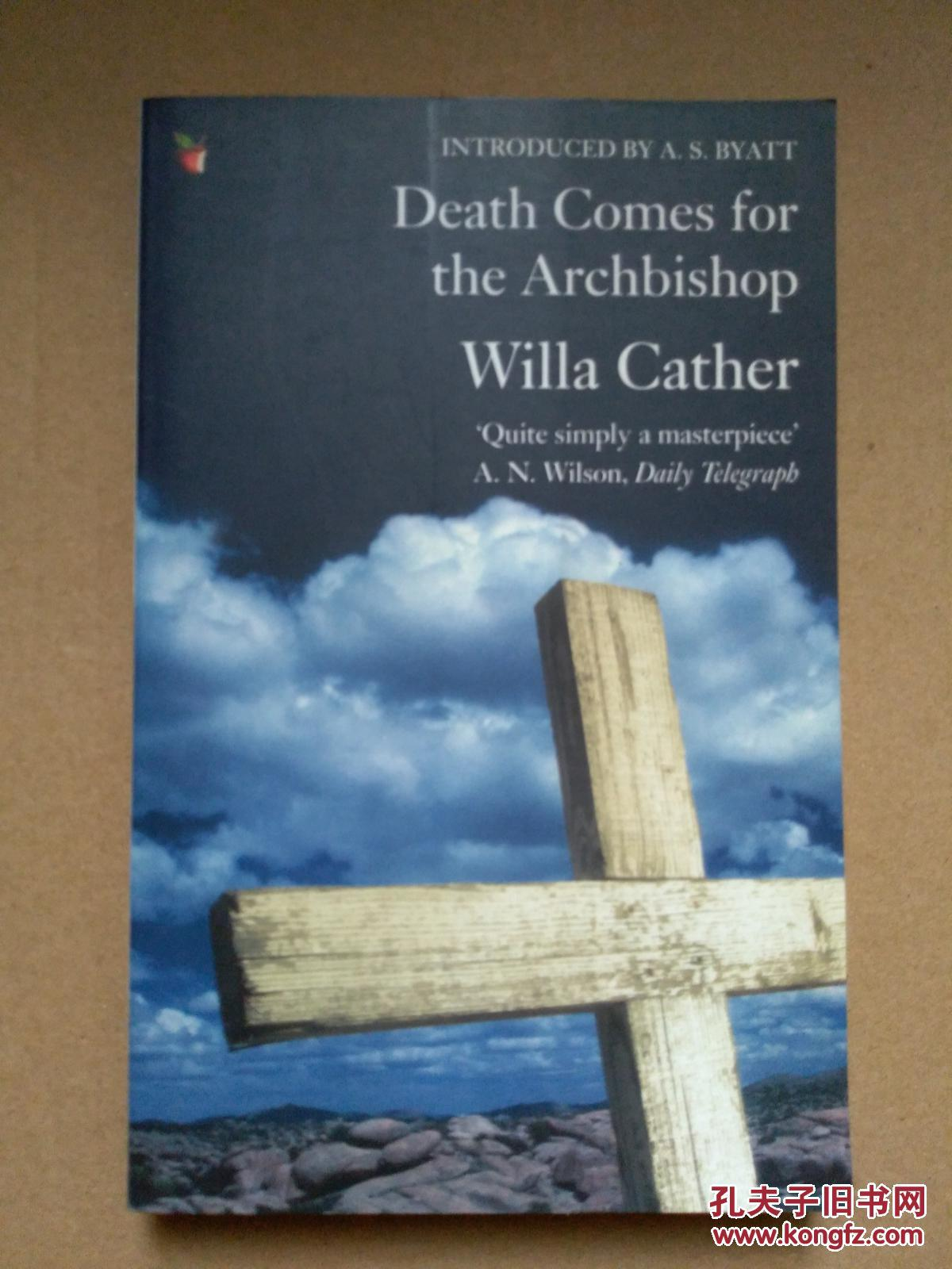 the theme of living life to the fullest in the book death comes for the archbishop Through one man's story, willa cather fashions a thumbprint history of santa fé, new mexico and its environs death comes for the archbishop takes place in the mid-19th century, but hundreds of years'-worth of prior events are brought to life in the famed scribe's limped prose.