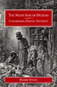Night Side Of Dickens: Cannibalism  Passion  Necessity (victorian Life & Literature)