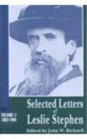 002: Selected Letters Of Leslie Stephen  Vol. 2: 1882-1904