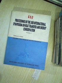 PROCEEDINGS OF THE 3RD INTERNATIONAL SYMPOSIUM ON HEATTRANSFER AND ENERGY CONSERVATION ( 1)