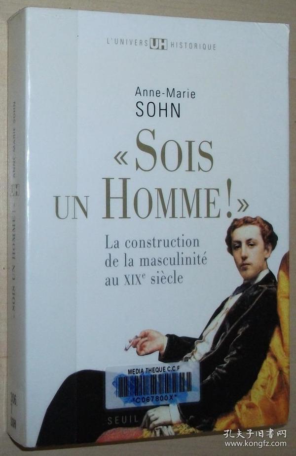 法语原版书 Sois un homme!. La construction de la masculinité Broché – 2009 de Anne-marie Sohn (Auteur)