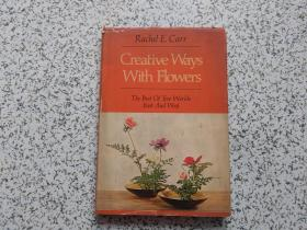 Creative Ways With Flowers:  The Best of Two Worlds East and West  精装本