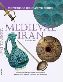 Medieval Iran (Culture of Iran Youth Series)