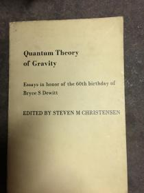 Quantum Theory of Gravity 量子引力论《DeWitt 六十寿辰纪念文集》【英文版】