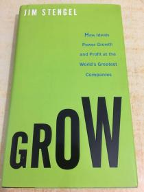 Grow: How Ideals Power Growth and Profit at the Worlds Greatest Companies  [毛边本]