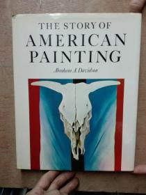 THE STORY OF AMERICAN PAINTING  全英文  布面精装大16开