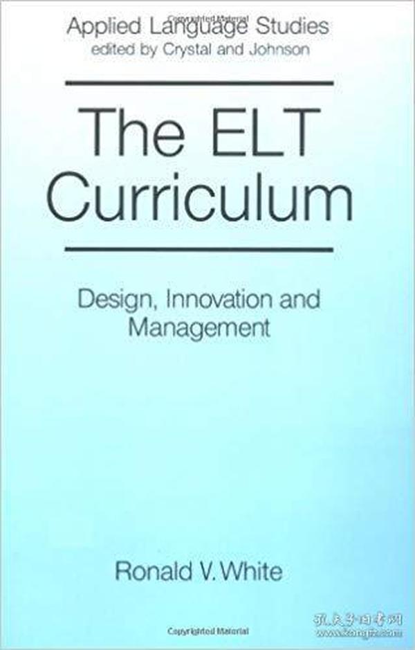 英文原版书 The ELT Curriculum: Design, Innovation and Mangement 1st Edition by Ronald White (Author)