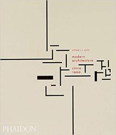 英文原版书 Modern Architecture Since 1900 Paperback – 3 edition 1996 by William J.R. Curtis