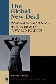 The Global New Deal: Economic And Social Human Rights In World Politics (new Millennium Books In Int