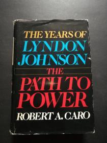 The Years of Lyndon Johnson:THE PATH TO POWER(外文原版,精装厚册有书衣,书口毛边)
