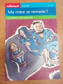 法文原版书:Ma mère se remarie! la famille recomposée 我妈妈再婚了
