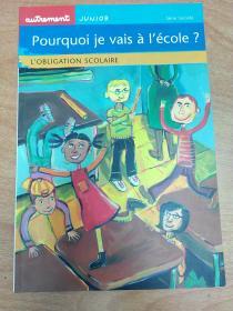 法文原版书:Pourquoi je vais à lécole ? Lobligation scolaire 为什么我要上学?义务教育