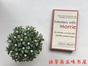 英文原版书:Tuesdays with Morrie:An Old Man, a Young Man, and Lifes Greatest Lesson