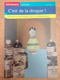 法文原版书:Cest de la drogue ! Produits psychoactifs et dépendance  药物与毒品:药品的精神依赖