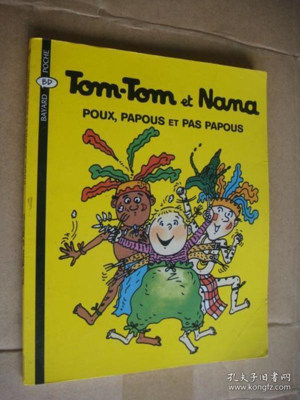 Tom-Tom et Nana:Poux,papous et Pas Papous 法文原版24开  彩色连环画