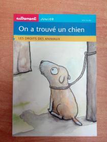 法文原版书:On a trouvé un chien : les droits des animaux 我发现一只狗:动物权利