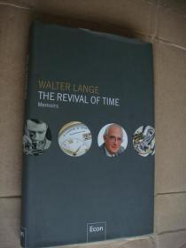 THE REVIVAL OF TIME (memoirs)  [时间的复兴-世界名表浪琴老板的回忆录]  精装24开,带书衣
