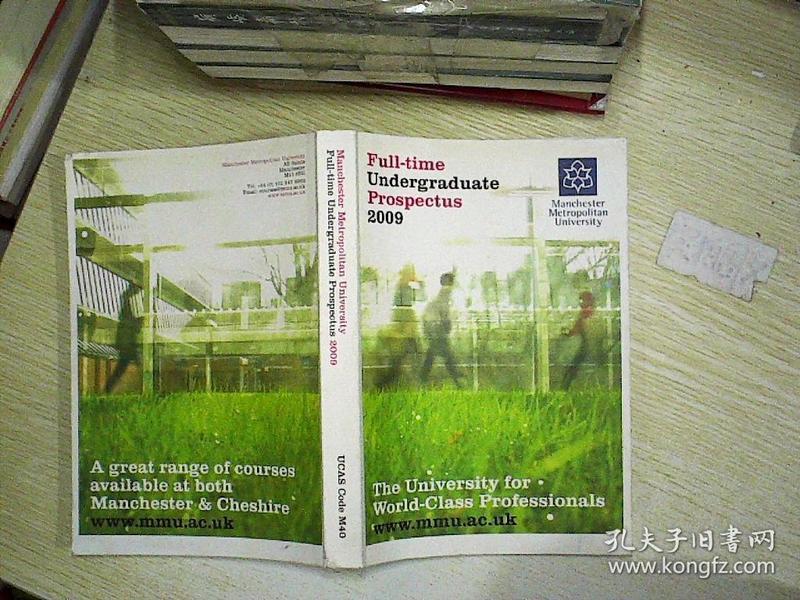 FULL TIME UNDERGRADUATE PROSPECTUS 2009(MANCHESTER  METROPOLITAN UNIVERSITY )