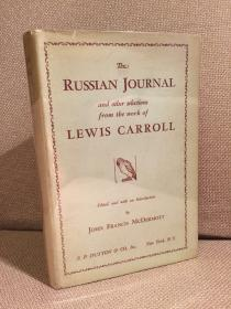 The Russian Journal and Other Selections from the Works of Lewis Carroll(刘易斯·卡罗尔《俄国游记及其他》,难找的书,精装难得带护封,1935年美国初版)