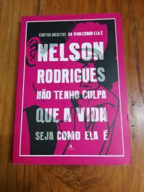 NELSON RODRIGUES NÃO TENHO CULPA QUE A VIDA SEJA COMO ELA É尼尔森罗德里格斯 我毫无疑问,生活就是这样(西班牙语原版)