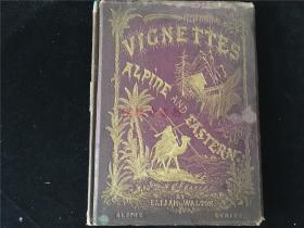 1873年大开本水彩版画诗集《Vignettes: Alpine and Eastern In Two Series》小插曲:高山和东方两个系列,Elijah WALTON艺术作品 Thomas George BONNEY,孔网惟一
