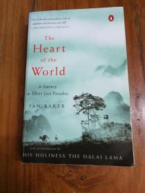 The Heart of the World: A Journey to Tibets Lost Paradise 世界之心:西藏失落的天堂之旅