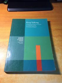 KEEP TALKING :COMMUNICATIVE FLUENCY ACTIVITIES FOR LANGUAGE TEACHING (语言教学中的交际流利活动.原版英文)