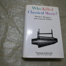 WHO KILLED CLASSICAL MUSIC